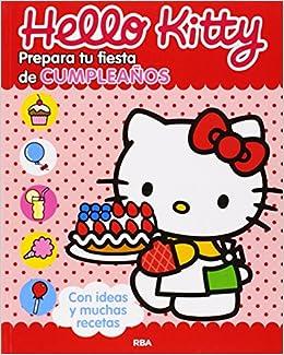 Hello Kitty: Prepara tu fiesta de cumpleaños OTROS INFANTIL ...