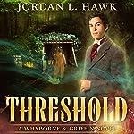 Threshold: Whyborne & Griffin, Volume 2 | Jordan L. Hawk