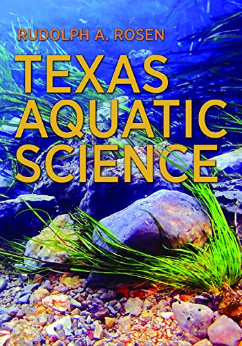 Texas Aquatic Science (River Books, Sponsored by The Meadows Center for Water and the Environment, Texas State University) (Aquatic Center)