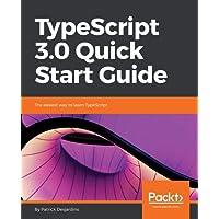 Typescript 3.0 Quick Start Guide
