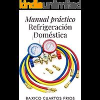 Manual práctico Refrigeración Domestica: Los conceptos básicos relacionados en aspectos fundamentales de la refrigeración