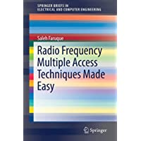 Radio Frequency Multiple Access Techniques Made Easy (SpringerBriefs in Electrical and Computer Engineering)