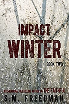 Impact Winter: Book Two (The Faithful Series 2) by [Freedman, S.M.]