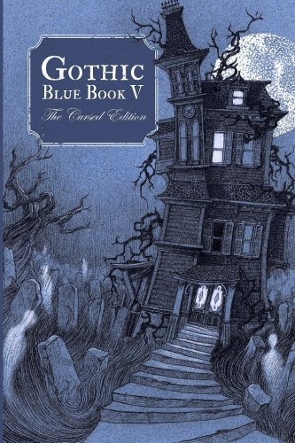 Gothic Blue Book V: The Cursed Edition