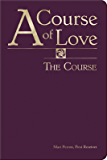 A Course of Love: The Course