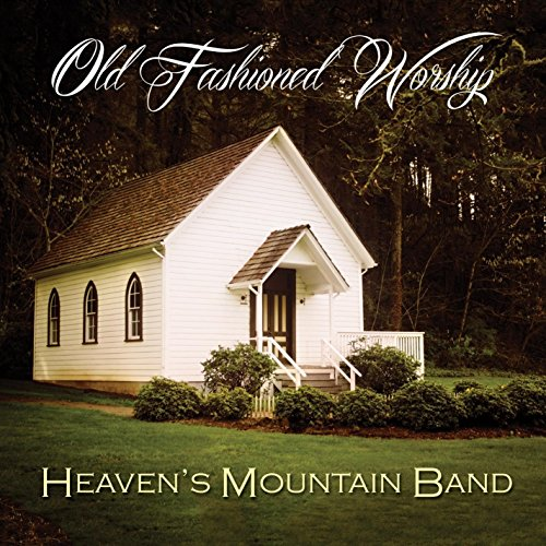 Old Fashioned Worship Mountain Band