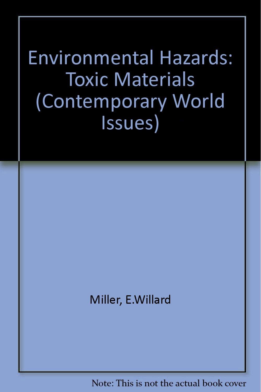 Environmental hazards: toxic waste and hazardous material : a reference handbook