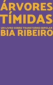 Árvores Tímidas: Um livro sobre Transtorno Bipolar
