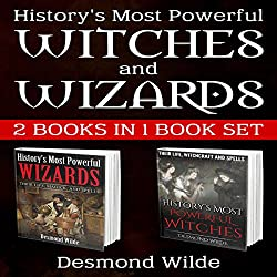 History's Most Powerful Witches and Wizards
