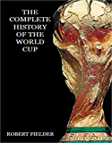 The Complete History of the World Cup