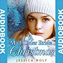 A Mail Order Bride Christmas: Mail Order Brides Western Historical Romance Audiobook by Jessica Wolf Narrated by Meghan Kelly