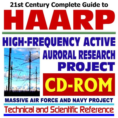 21st-Century-Complete-Guide-to-HAARP-High-Frequency-Active-Auroral-Research-Project-Massive-Air-Force-and-Navy-Program-CD-ROM