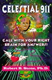 Celestial 911: Call with Your Right Brain for Answers!