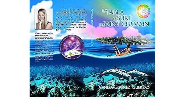 La tabla de surf de Saint Germain (Spanish Edition) - Kindle edition by Vanesa Jiménez Guerrero. Religion & Spirituality Kindle eBooks @ Amazon.com.