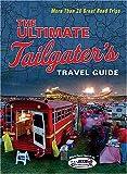 The Ultimate Tailgater's Travel Guide, Stephen Linn, 1401602584
