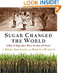 Sugar Changed the World: A Story of M...