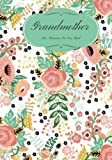 Grandmother: Preserve Memoirs With Our Beautiful Thoughtful Book | Journal, Keepsake | Mother's Day, Birthdays, Anniversary Gifts, Grandma, Nanny, ... Paperback (Grandchildren Gifts) (Volume 3)