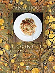 Canal House Cooking, Volume N° 7: La Dolce Vita