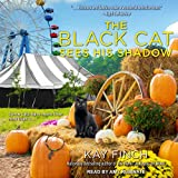 The Black Cat Sees His Shadow: Bad Luck Cat Mystery Series, Book 3