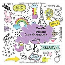 Livre De Coloriage Adulte Doodle Designs Livre De Coloriage