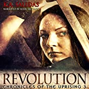 Revolution: Chronicles of the Uprising, Book 3 | K.A. Salidas, Katie Salidas