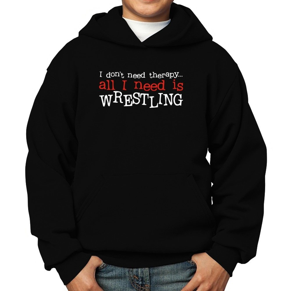 Teeburon I Don't Need Therapy All I Need Is Wrestling Boy Hoodie
