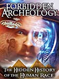 Forbidden Archeology: The Hidden History of the Human Race