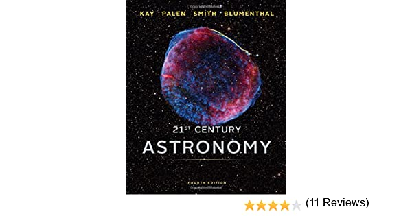 21st century astronomy full fourth edition laura kay stacy 21st century astronomy full fourth edition laura kay stacy palen bradford smith george blumenthal 9780393918786 amazon books fandeluxe Image collections