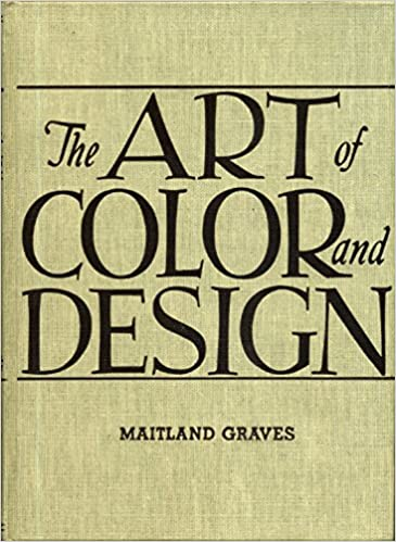 Art Of Color And Design Maitland Graves 9780070241190 Amazoncom