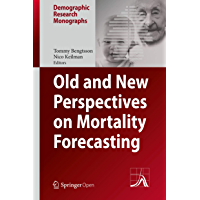 Old and New Perspectives on Mortality Forecasting (Demographic Research Monographs)