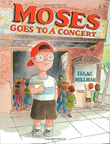 Moses Goes to a Concert: Amazon.co.uk: Millman, Isaac: Books