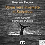 Storie vere inventate in Sudafrica | Rossana Dedola