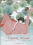 Espera, Miyuki (Spanish Edition)
