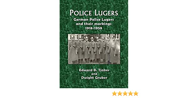Police Lugers: German Police Lugers and Their Markings 1918