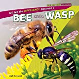 Tell Me the Difference Between a Bee and a Wasp, Leigh Rockwood, 1448896398