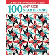 100 Any-Size Star Blocks: Print your own templates or paper-piecing patterns!