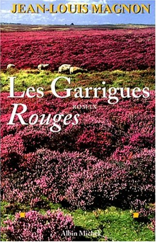 Garrigues Rouges (Les) (Romans, Nouvelles, Recits (Domaine Francais)) (English and French Edition)