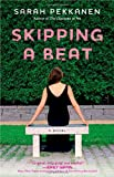 Skipping a Beat, Sarah Pekkanen, 1451609825