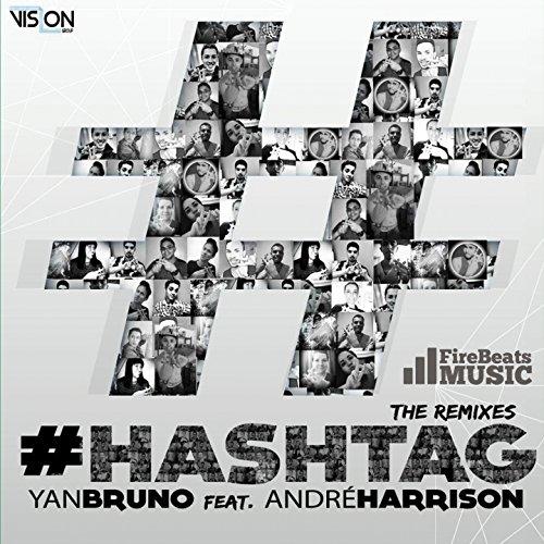 Hashtag (exploit. Andre Harrison) [Hick's Remix]
