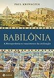 capa de Babilônia. A Mesopotâmia e o Nascimento da Civilização