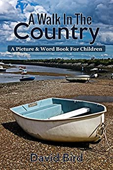 A Walk In The Country: A Picture & Word Book For Children (Walks In The Country 1)
