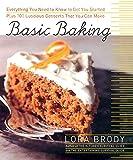 Basic Baking:  Everything You Need to Know to Start Baking plus 101 Luscious Dessert Recipes that Anyone Can Make