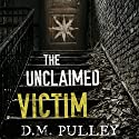 The Unclaimed Victim Audiobook by D. M. Pulley Narrated by Carly Robins