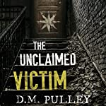 The Unclaimed Victim | D. M. Pulley