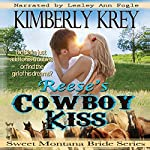 Reese's Cowboy Kiss: Witness Protection: Sweet Montana Bride, Book 1 | Kimberly Krey