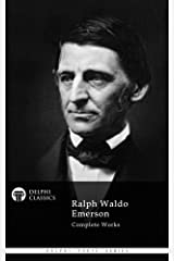 Delphi Complete Works of Ralph Waldo Emerson (Illustrated) (Delphi Poets Series Book 34) Kindle Edition