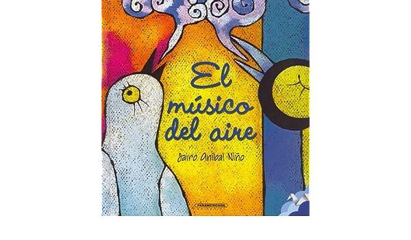 El musico del aire (Spanish Edition): Jairo Anibal Nino ...