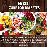 Dr Sebi Cure for Diabetes: Discover How to Cure