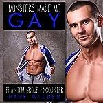 Monsters Made Me Gay: Phantom Group Encounter | Hank Wilder