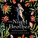 The Night Brother Audiobook by Rosie Garland Narrated by Georgia Maguire, Gareth Bennett-Ryan, Emma Gregory
